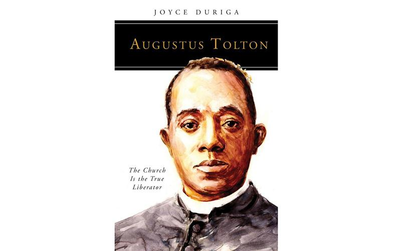"""This is the cover of """"Augustus Tolton: The Church Is the True Liberator"""" by Joyce Duriga. The book is reviewed by Michael R. Heinlein. (Photo by CNS)"""