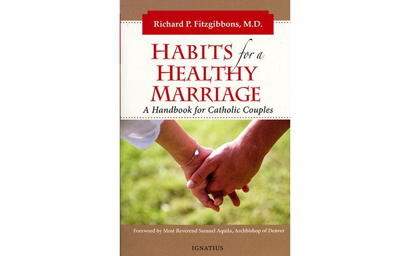 """This is the book cover of """"Habits for a Healthy Marriage: A Handbook for Catholic Couples"""" by Richard P. Fitzgibbons."""