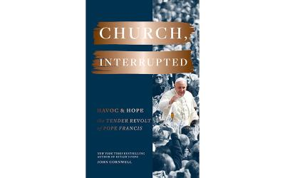 <p>This is the cover of the book &ldquo;Church Interrupted: Havoc & Hope: The Tender Revolt of Pope Francis,&rdquo; by John Cornwell. The book is reviewed by Agostino Bono. (CNS photo courtesy Chronicle Prism)  </p>