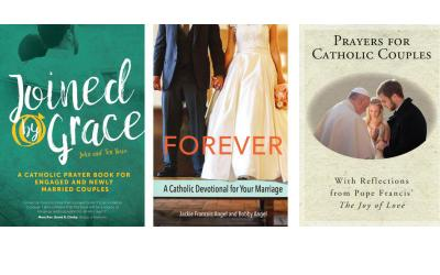 "These are the covers of ""Joined by Grace: A Catholic Prayer Book for Engaged and Newly Married Couples"" by John and Teri Bosio, ""Forever: A Catholic Devotional for Your Marriage"" by Jackie Francois Angel and Bobby Angel, and ""Prayers for Catholic Couples: With Reflections by Pope Francis' 'The Joy of Love,'"" compiled and edited by Susan Heuver. The books are reviewed by Kathleen Finley. (Photos by CNS)"