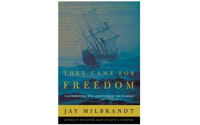 """This is the cover of """"They Came for Freedom: The Forgotten, Epic Adventure of the Pilgrims"""" by Jay Milbrandt. The book is reviewed by Nancy L. Roberts. (Photo by CNS)"""