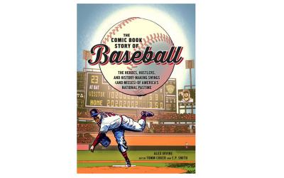 """This is the cover of """"The Comic Book Story of Baseball: The Heroes, Hustlers, and History-Making Swings (and Misses) of America's National Pastime"""" by author Alex Irvine and illustrators Tomm Coker and C.P. Smith. (CNS photo by Ten Speed Press)"""