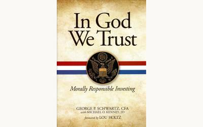 """This is the book cover of """"In God We Trust: Morally Responsible Investing"""" by George P. Schwartz with Michael O. Kenney."""