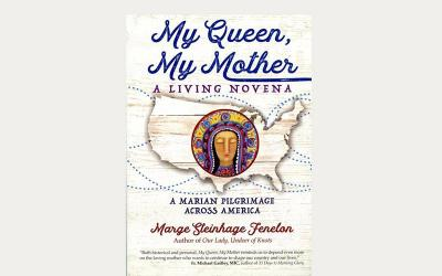 """This is the book cover of """"My Queen, My Mother: A Living Novena -- A Marian Pilgrimage Across America"""" by Marge Steinhage Fenelon."""