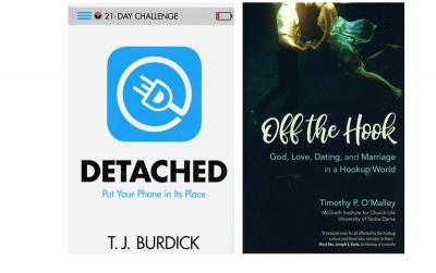 "These are the covers of ""Detached: Put Your Phone in Its Place"" by T.J. Burdick and ""Off the Hook: God, Love, Dating and Marriage in a Hookup World"" by Timothy P. O'Malley. The books are reviewed by Allan F. Wright."