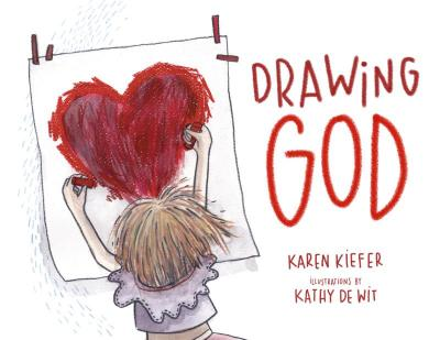 "This children's book is suitable for Christmas giving: ""Drawing God"" by Karen Kiefer, illustrated by Kathy De Wit."