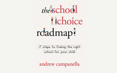 """This is the book cover of """"The School Choice Roadmap: 7 Steps to Finding the Right School for Your Child"""" by Andrew Campanella."""