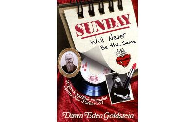 """This is the book cover of """"Sunday Will Never Be the Same: A Rock and Roll Journalist Opens Her Ears to God"""" by Dawn Eden Goldstein."""