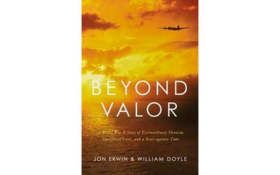"""This is the cover of the book """"Beyond Valor,"""" by Jon Erwin and William Doyle."""