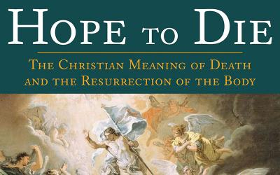 "This is the book cover of ""Hope to Die: The Christian Meaning of Death and the Resurrection of the Body"" by Scott Hahn with Emily Stimpson Chapman."