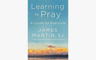 "This is the cover of the book ""Learning to Pray: A Guide for Everyone,"" by Jesuit Father James Martin."