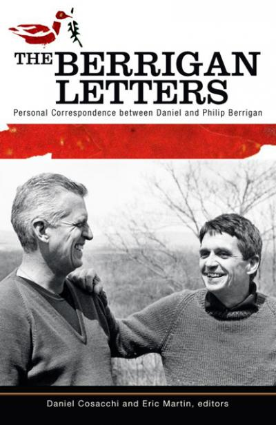 "This is the cover of ""The Berrigan Letters: Personal Correspondence Between Daniel and Philip Berrigan,"" edited by Daniel Cosacchi and Eric Martin. The book is reviewed by Kathleen Finley."