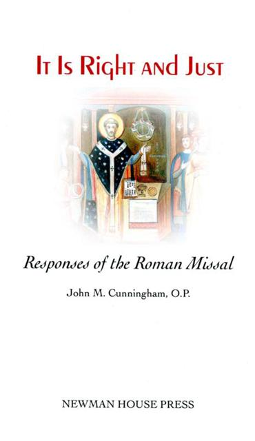 """This is the cover of """"It Is Right and Just: Responses of the Roman Missal"""" by John M. Cunningham, OP. The book is reviewed by Mitch Finley."""