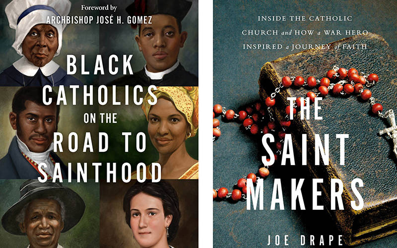 """These are the covers of """"Black Catholics on the Road to Sainthood,"""" edited by Michael R. Heinlein; """"The Saint Makers,"""" by Joe Drape. These books are reviewed by Timothy Walch. (CNS composite courtesy Our Sunday Visitor, HarperOne)"""