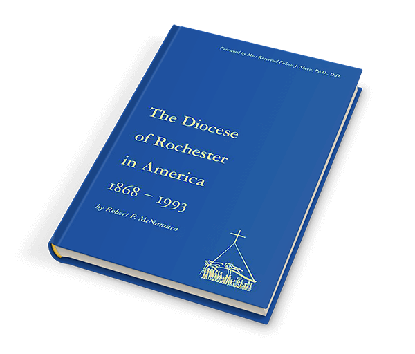 """""""The Diocese of Rochester in America: 1868-1993"""""""